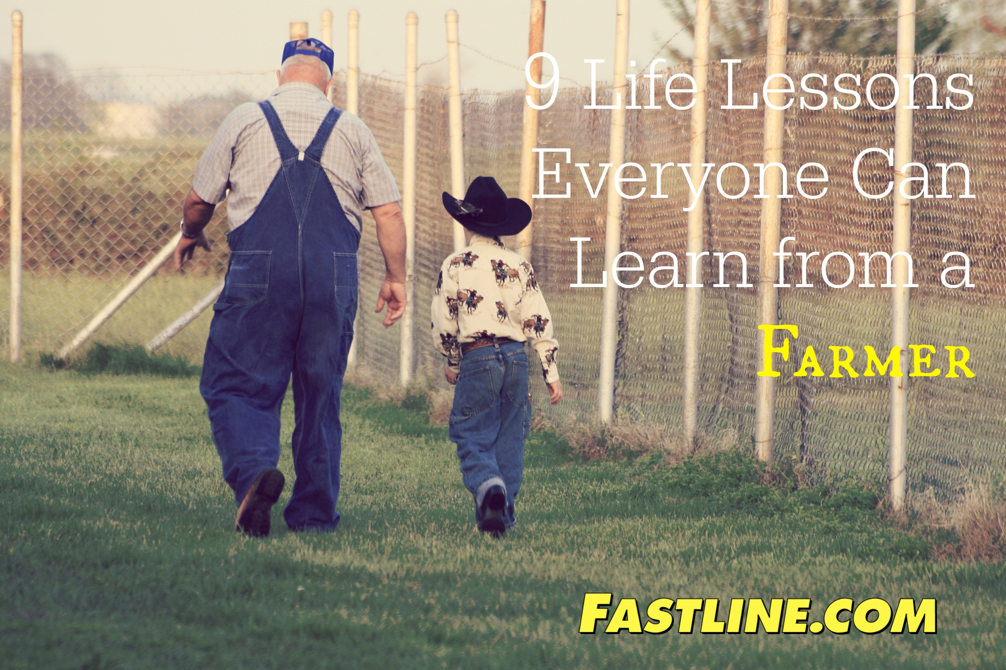9 Life Lessons Everyone Can Learn from a Farmer | Fastline ...